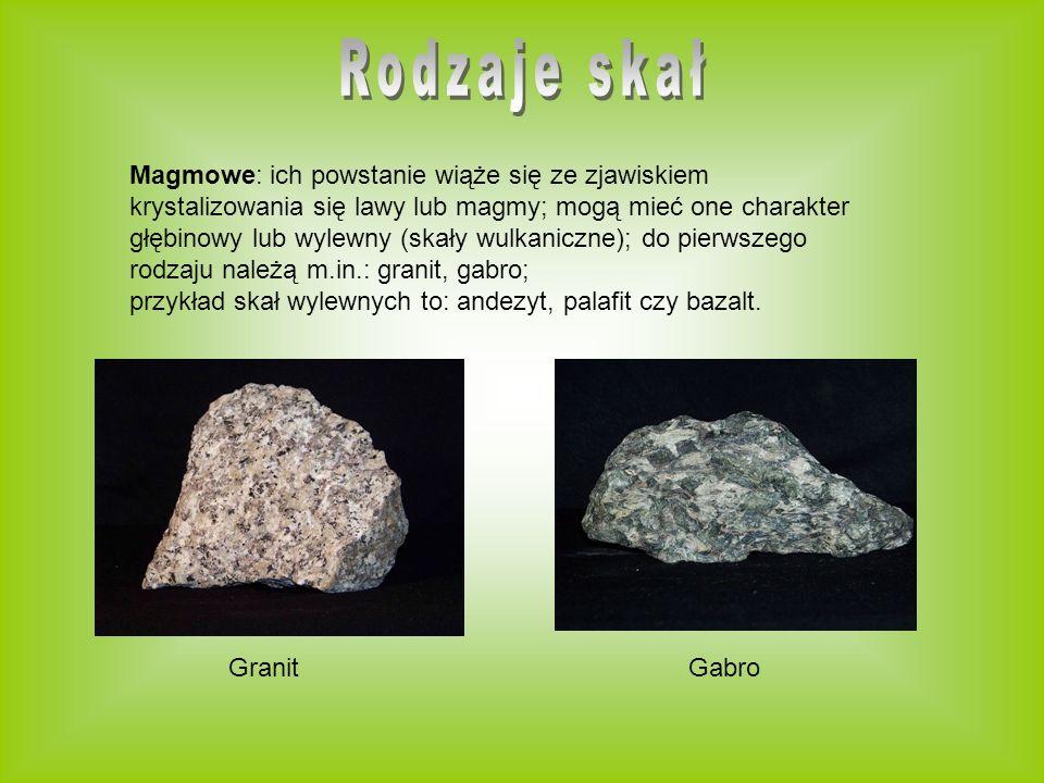 Magmowe: ich powstanie wiąże się ze zjawiskiem krystalizowania się lawy lub magmy; mogą mieć one charakter głębinowy lub wylewny (skały wulkaniczne);