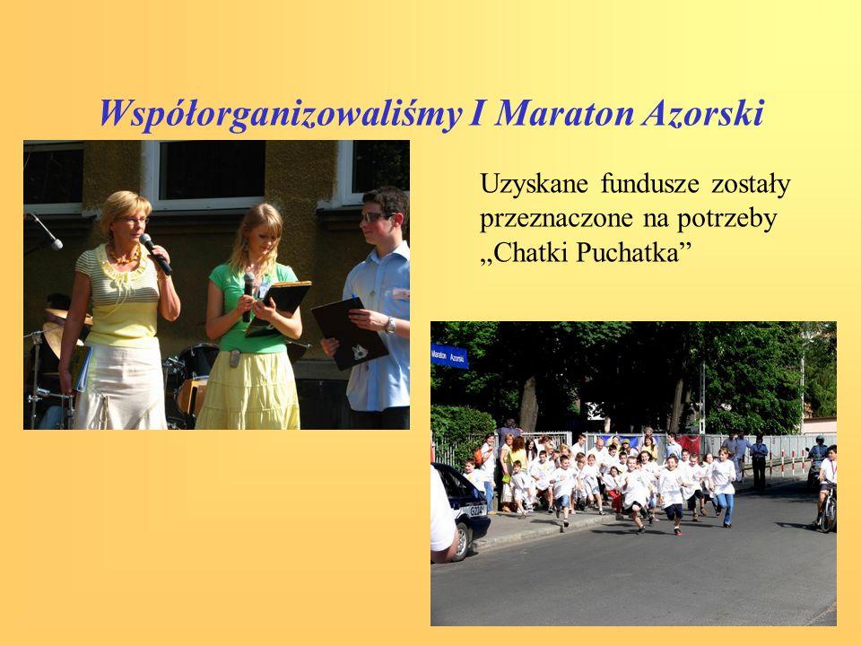 Współorganizowaliśmy I Maraton Azorski Uzyskane fundusze zostały przeznaczone na potrzeby Chatki Puchatka