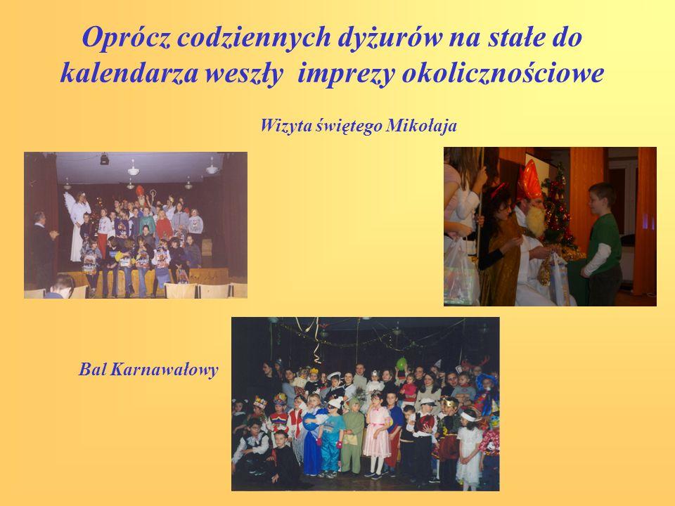 Oprócz codziennych dyżurów na stałe do kalendarza weszły imprezy okolicznościowe Wizyta świętego Mikołaja Bal Karnawałowy