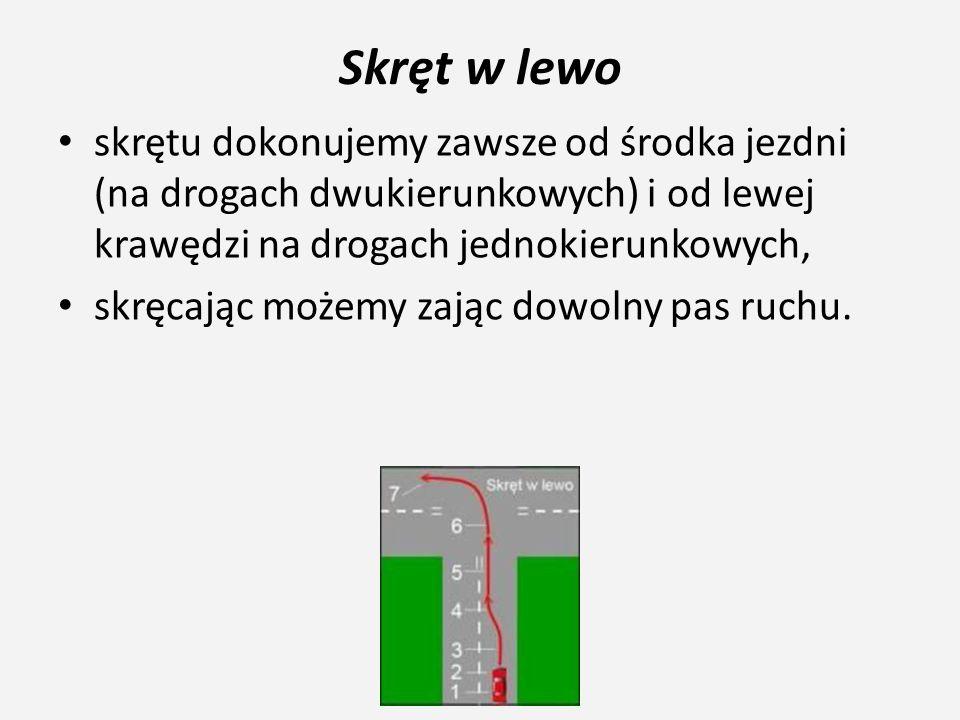 Skręt w lewo skrętu dokonujemy zawsze od środka jezdni (na drogach dwukierunkowych) i od lewej krawędzi na drogach jednokierunkowych, skręcając możemy