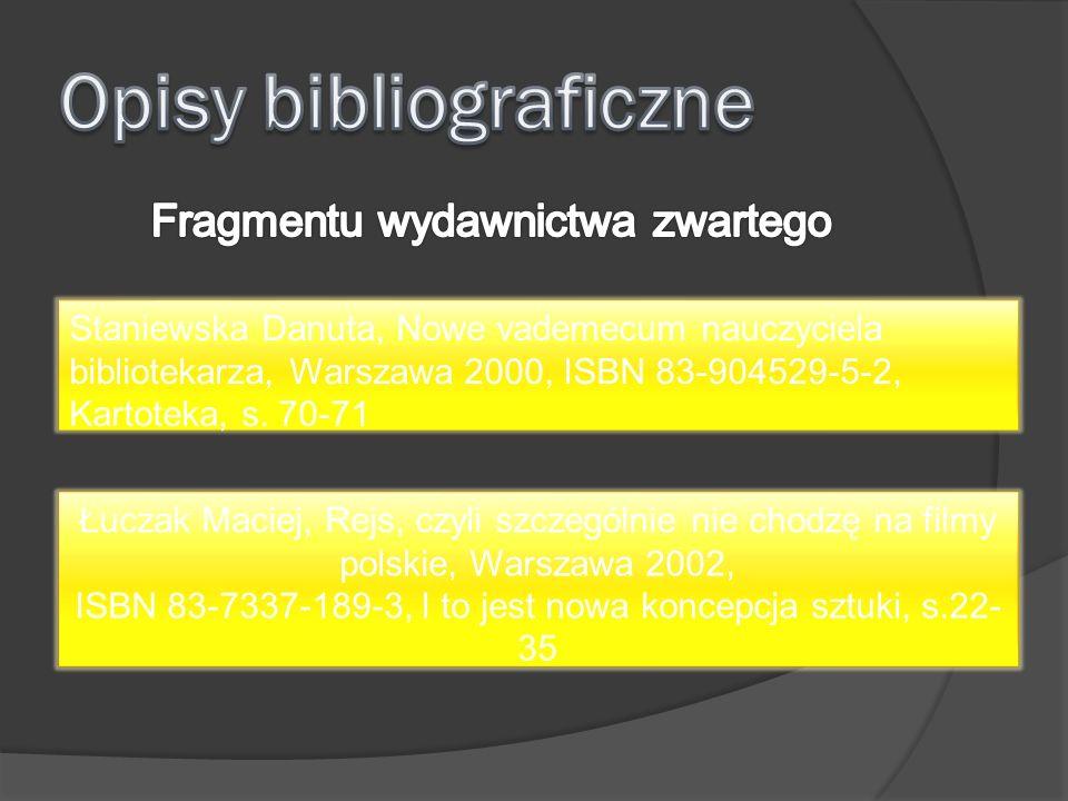 Staniewska Danuta, Nowe vademecum nauczyciela bibliotekarza, Warszawa 2000, ISBN 83-904529-5-2, Kartoteka, s.