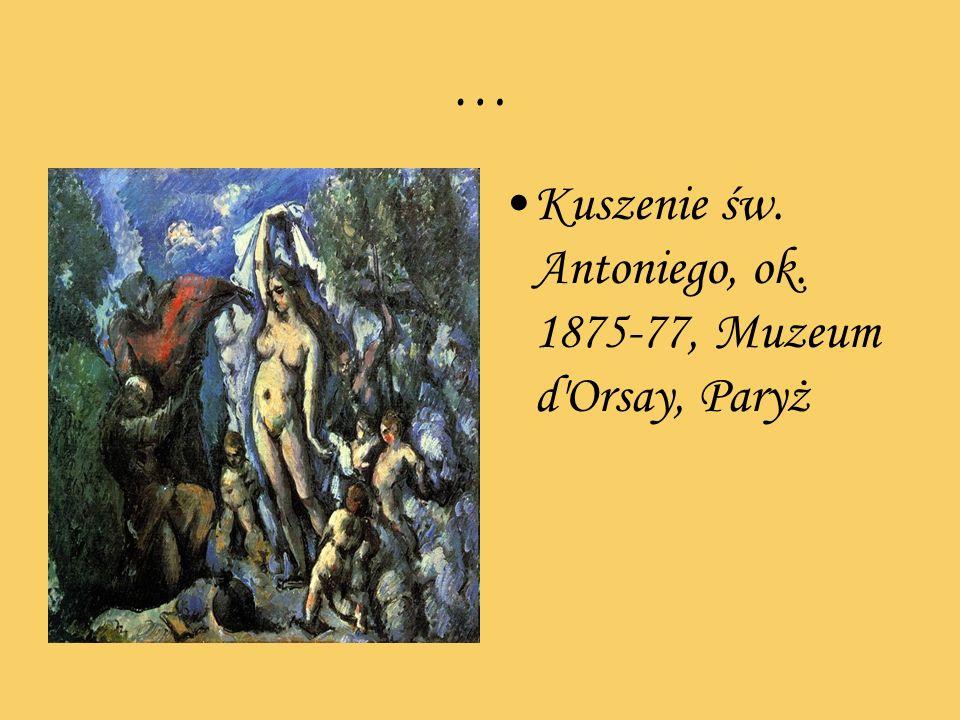 … Kuszenie św. Antoniego, ok. 1875-77, Muzeum d'Orsay, Paryż
