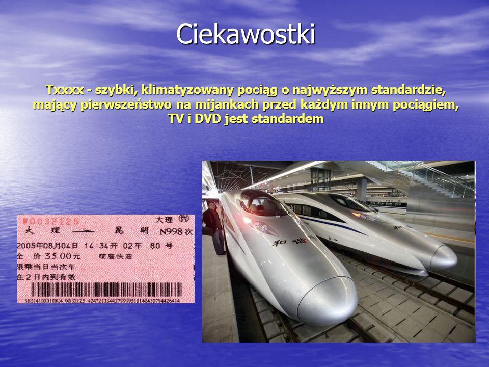 Ciekawostki Txxxx - szybki, klimatyzowany pociąg o najwyższym standardzie, mający pierwszeństwo na mijankach przed każdym innym pociągiem, TV i DVD jest standardem