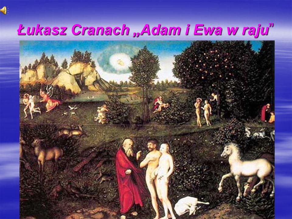 Łukasz Cranach Adam i Ewa w raju Łukasz Cranach Adam i Ewa w raju