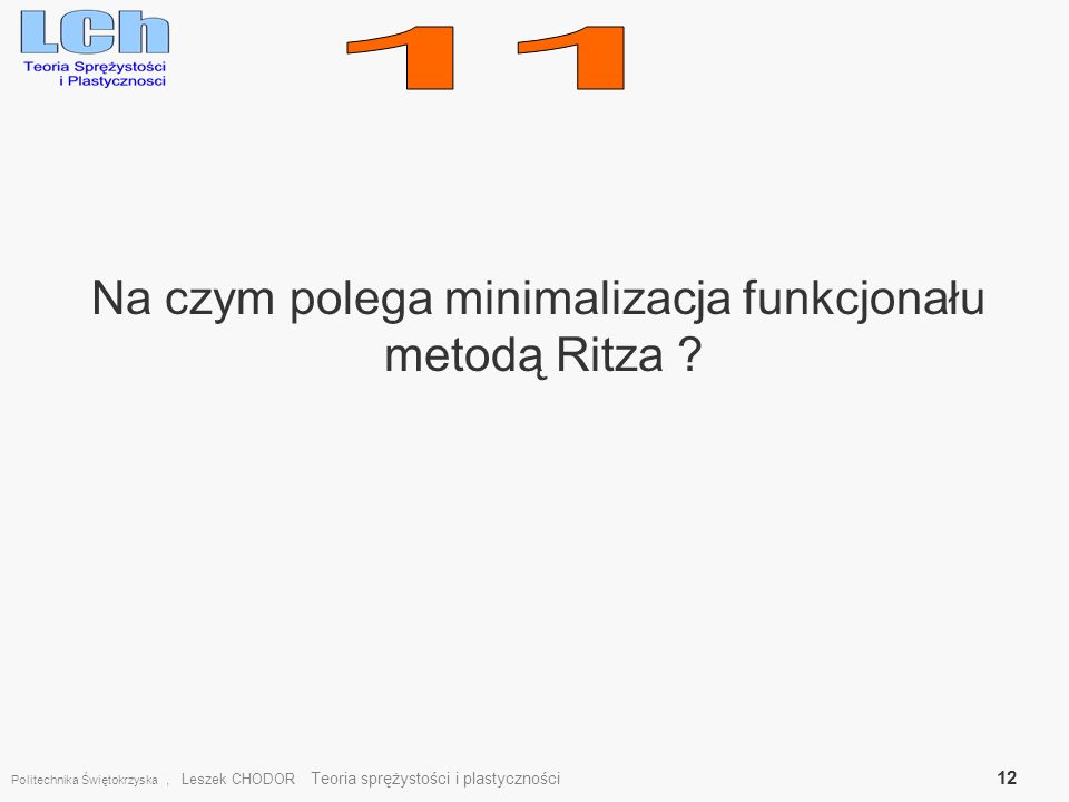 Na czym polega minimalizacja funkcjonału metodą Ritza .