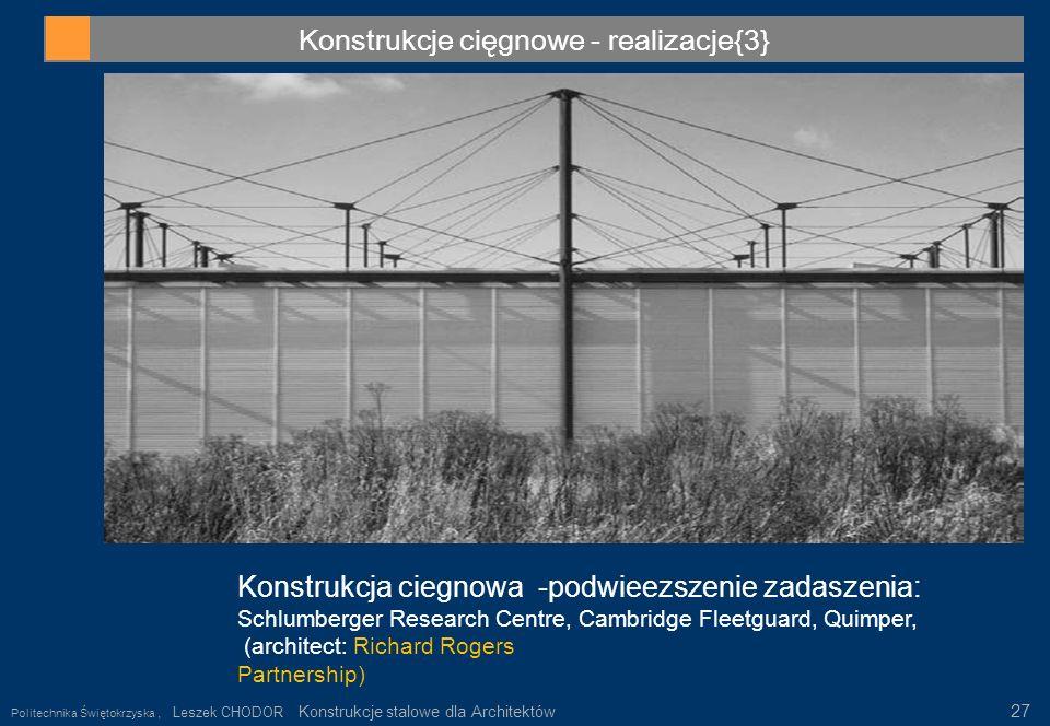 Konstrukcje cięgnowe - realizacje{3} Konstrukcja ciegnowa -podwieezszenie zadaszenia: Schlumberger Research Centre, Cambridge Fleetguard, Quimper, (ar