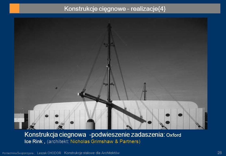 Konstrukcje cięgnowe - realizacje{4} Konstrukcja ciegnowa -podwieszenie zadaszenia: Oxford Ice Rink, (architekt: Nicholas Grimshaw & Partners) Politec