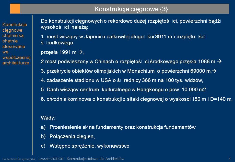 Liny {3} Ochrona przed korozją Politechnika Świętokrzyska, Leszek CHODOR Konstrukcje stalowe dla Architektów 15