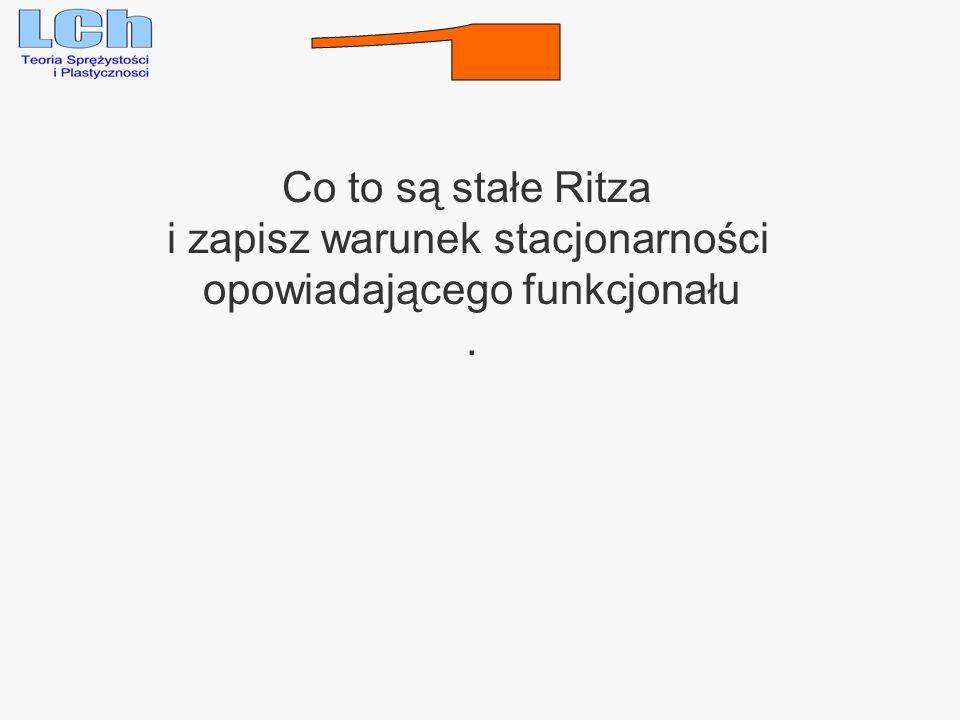 Co to są stałe Ritza i zapisz warunek stacjonarności opowiadającego funkcjonału.
