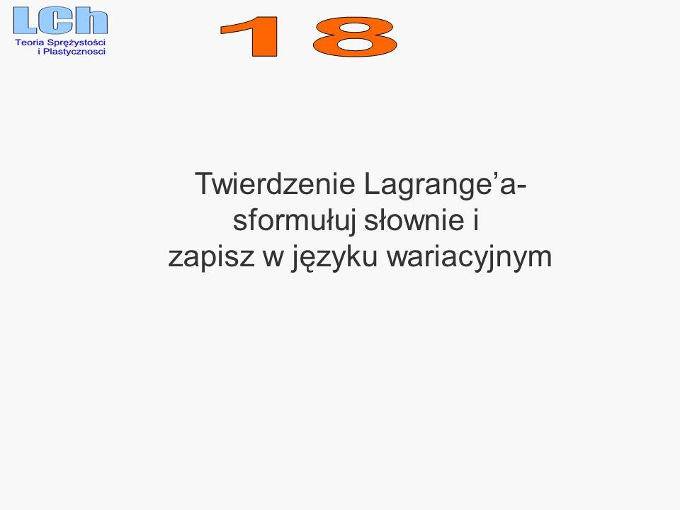 Twierdzenie Lagrangea- sformułuj słownie i zapisz w języku wariacyjnym
