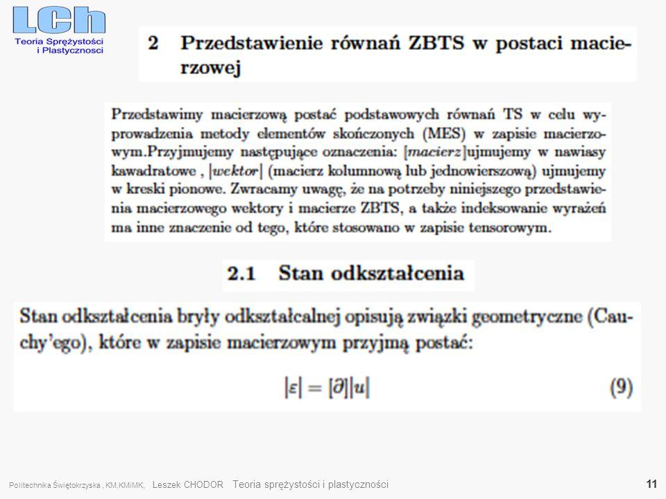 Politechnika Świętokrzyska, KM,KMiMK, Leszek CHODOR Teoria sprężystości i plastyczności 11
