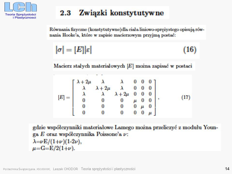 Politechnika Świętokrzyska, KM,KMiMK, Leszek CHODOR Teoria sprężystości i plastyczności 14