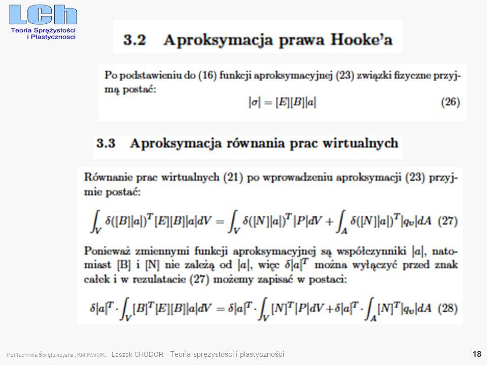 Politechnika Świętokrzyska, KM,KMiMK, Leszek CHODOR Teoria sprężystości i plastyczności 18