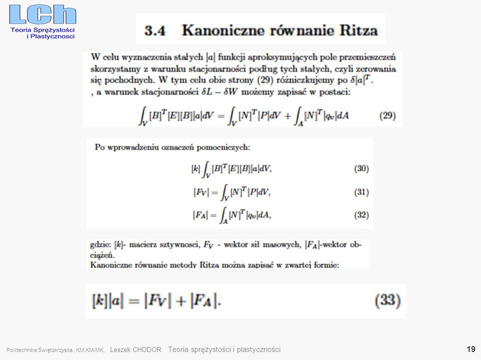 Politechnika Świętokrzyska, KM,KMiMK, Leszek CHODOR Teoria sprężystości i plastyczności 19
