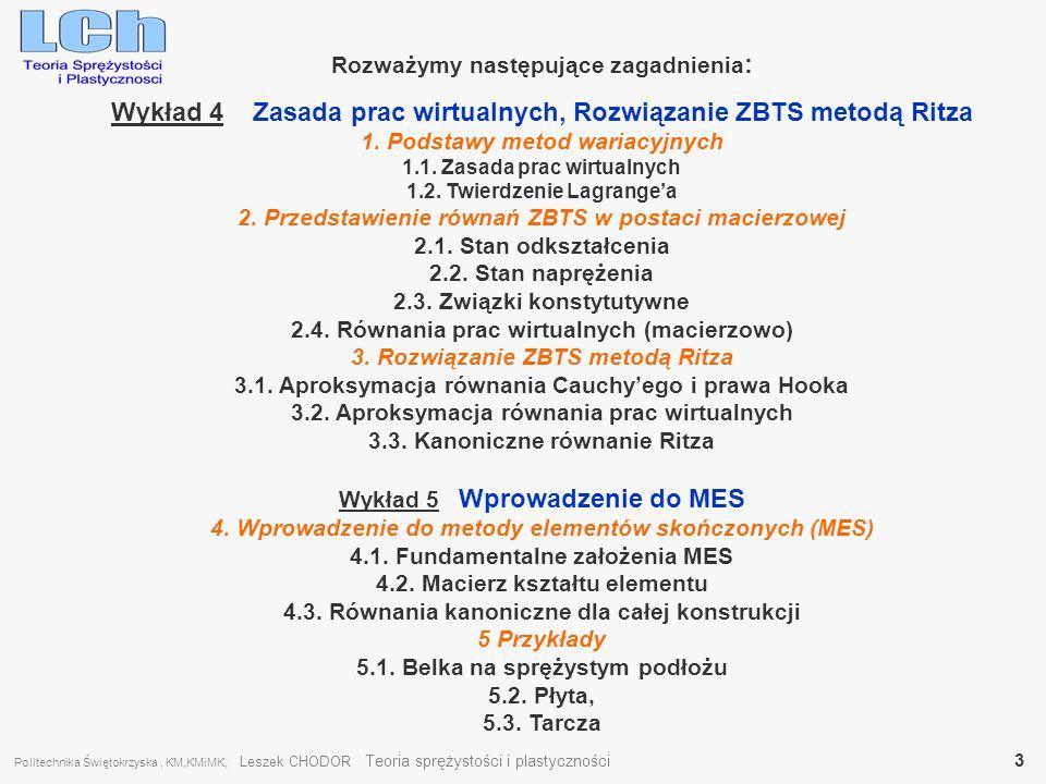 Politechnika Świętokrzyska, KM,KMiMK, Leszek CHODOR Teoria sprężystości i plastyczności 4