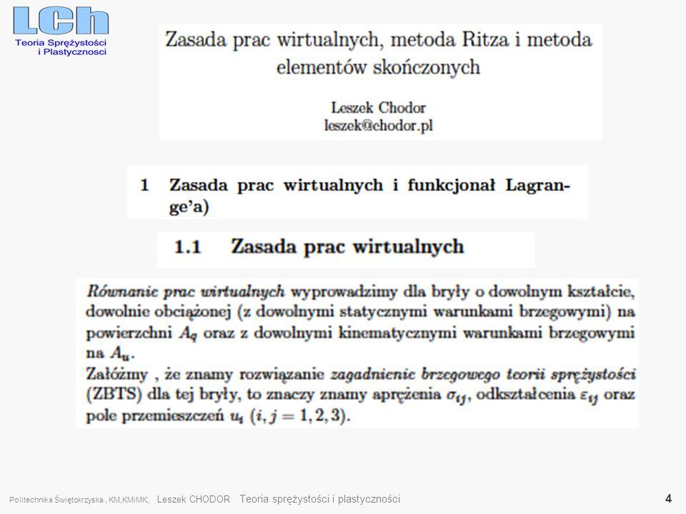 Politechnika Świętokrzyska, KM,KMiMK, Leszek CHODOR Teoria sprężystości i plastyczności 15