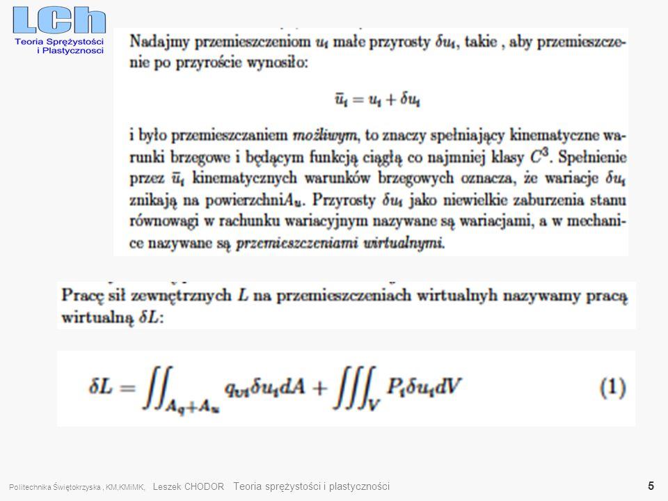 Politechnika Świętokrzyska, KM,KMiMK, Leszek CHODOR Teoria sprężystości i plastyczności 16