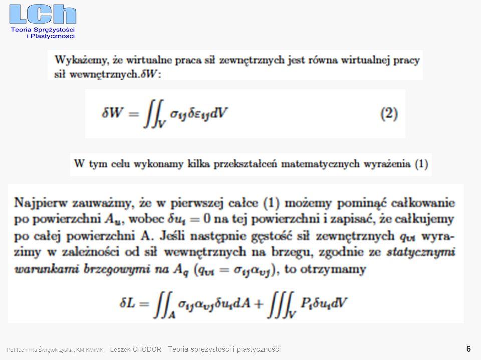 Politechnika Świętokrzyska, KM,KMiMK, Leszek CHODOR Teoria sprężystości i plastyczności 7