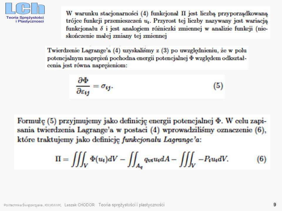 Politechnika Świętokrzyska, KM,KMiMK, Leszek CHODOR Teoria sprężystości i plastyczności 9