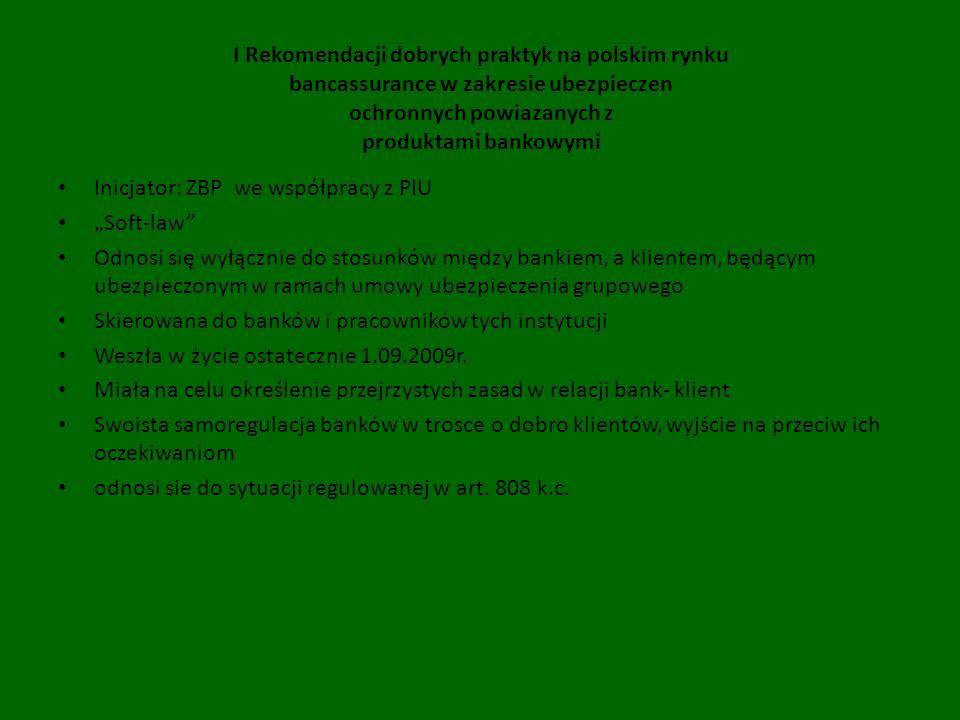 I Rekomendacji dobrych praktyk na polskim rynku bancassurance w zakresie ubezpieczen ochronnych powiazanych z produktami bankowymi Inicjator: ZBP we w