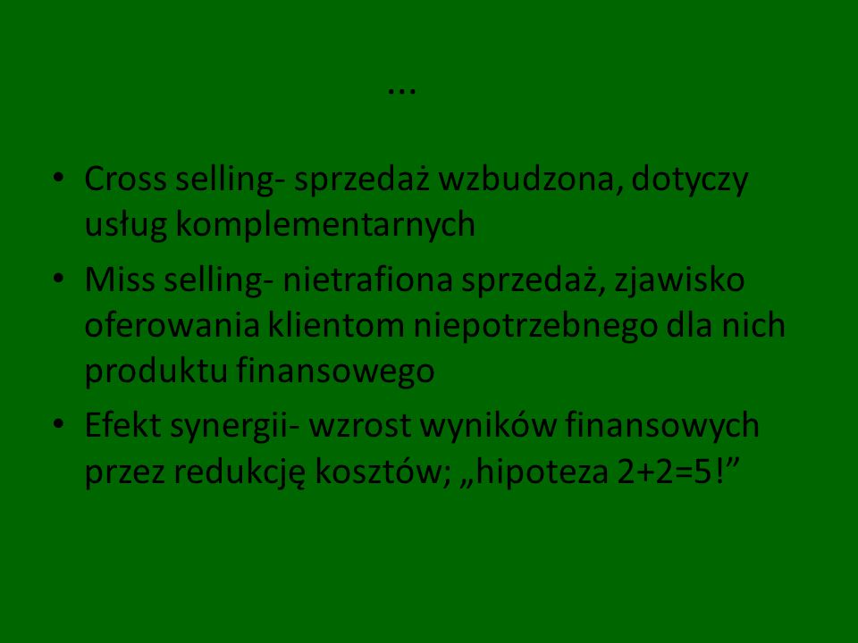 ... Cross selling- sprzedaż wzbudzona, dotyczy usług komplementarnych Miss selling- nietrafiona sprzedaż, zjawisko oferowania klientom niepotrzebnego