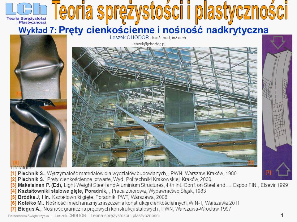 Politechnika Świętokrzyska, Leszek CHODOR Teoria sprężystości i plastyczności 12 Przekroje cienkościenne- Środek ścinania cd