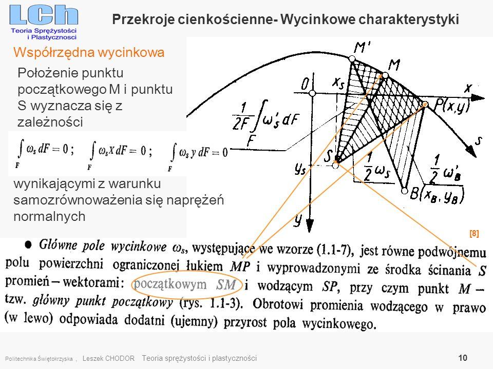 Politechnika Świętokrzyska, Leszek CHODOR Teoria sprężystości i plastyczności 10 Przekroje cienkościenne- Wycinkowe charakterystyki Współrzędna wycink
