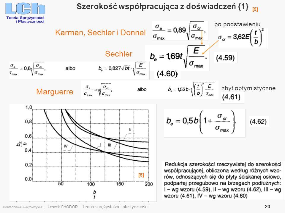 Politechnika Świętokrzyska, Leszek CHODOR Teoria sprężystości i plastyczności 20 Szerokość współpracująca z doświadczeń {1} [5] po podstawieniu zbyt o