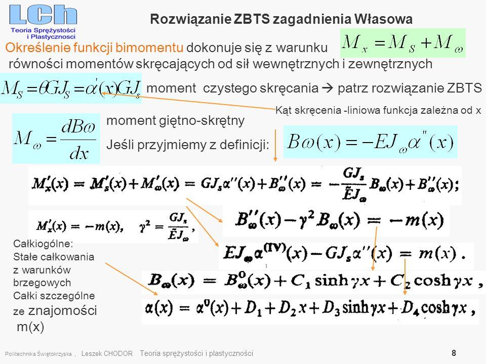 Politechnika Świętokrzyska, Leszek CHODOR Teoria sprężystości i plastyczności 8 Rozwiązanie ZBTS zagadnienia Własowa Określenie funkcji bimomentu doko