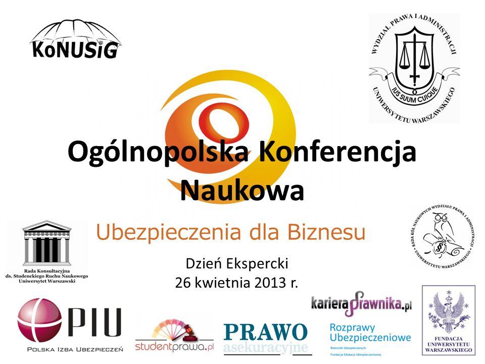Ogólnopolska Konferencja Naukowa Dzień Ekspercki 26 kwietnia 2013 r.