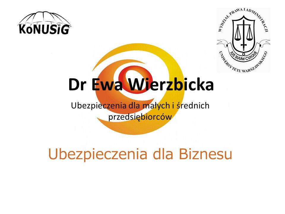 Dr Ewa Wierzbicka Ubezpieczenia dla małych i średnich przedsiębiorców