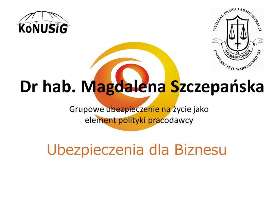 Dr hab. Magdalena Szczepańska Grupowe ubezpieczenie na życie jako element polityki pracodawcy