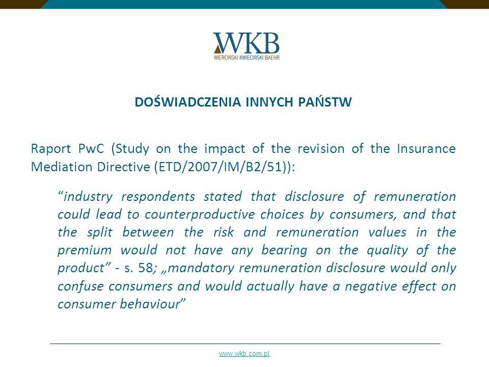 www.wkb.com.pl DOŚWIADCZENIA INNYCH PAŃSTW Raport PwC (Study on the impact of the revision of the Insurance Mediation Directive (ETD/2007/IM/B2/51)):