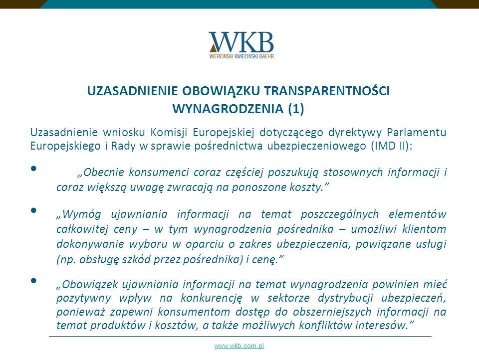 www.wkb.com.pl UZASADNIENIE OBOWIĄZKU TRANSPARENTNOŚCI WYNAGRODZENIA (1) Uzasadnienie wniosku Komisji Europejskiej dotyczącego dyrektywy Parlamentu Eu