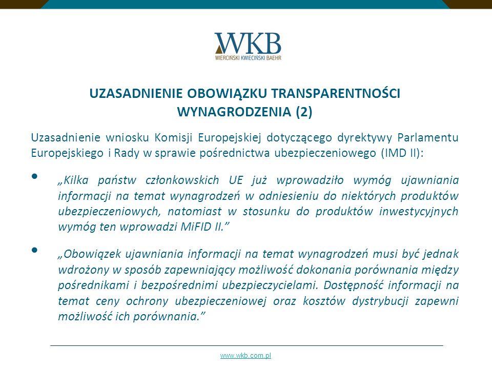www.wkb.com.pl UZASADNIENIE OBOWIĄZKU TRANSPARENTNOŚCI WYNAGRODZENIA (2) Uzasadnienie wniosku Komisji Europejskiej dotyczącego dyrektywy Parlamentu Eu