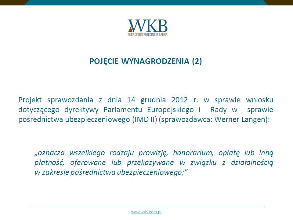 www.wkb.com.pl POJĘCIE WYNAGRODZENIA (2) Projekt sprawozdania z dnia 14 grudnia 2012 r. w sprawie wniosku dotyczącego dyrektywy Parlamentu Europejskie