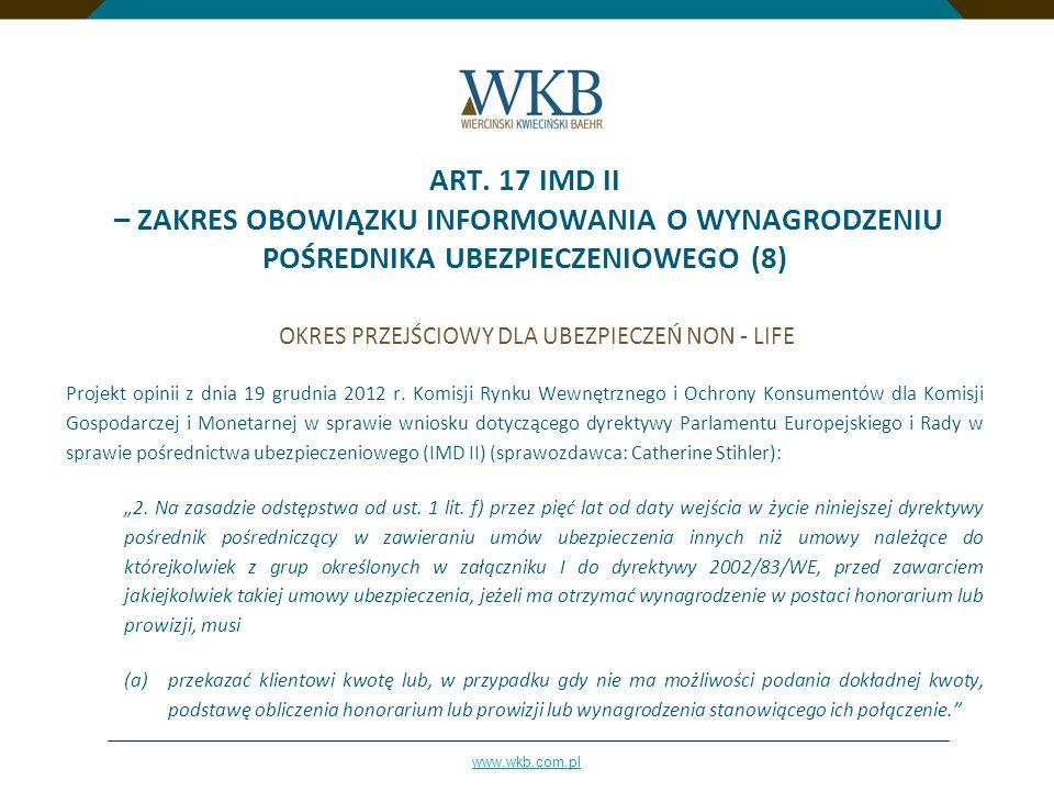 www.wkb.com.pl ART. 17 IMD II – ZAKRES OBOWIĄZKU INFORMOWANIA O WYNAGRODZENIU POŚREDNIKA UBEZPIECZENIOWEGO (8) OKRES PRZEJŚCIOWY DLA UBEZPIECZEŃ NON -