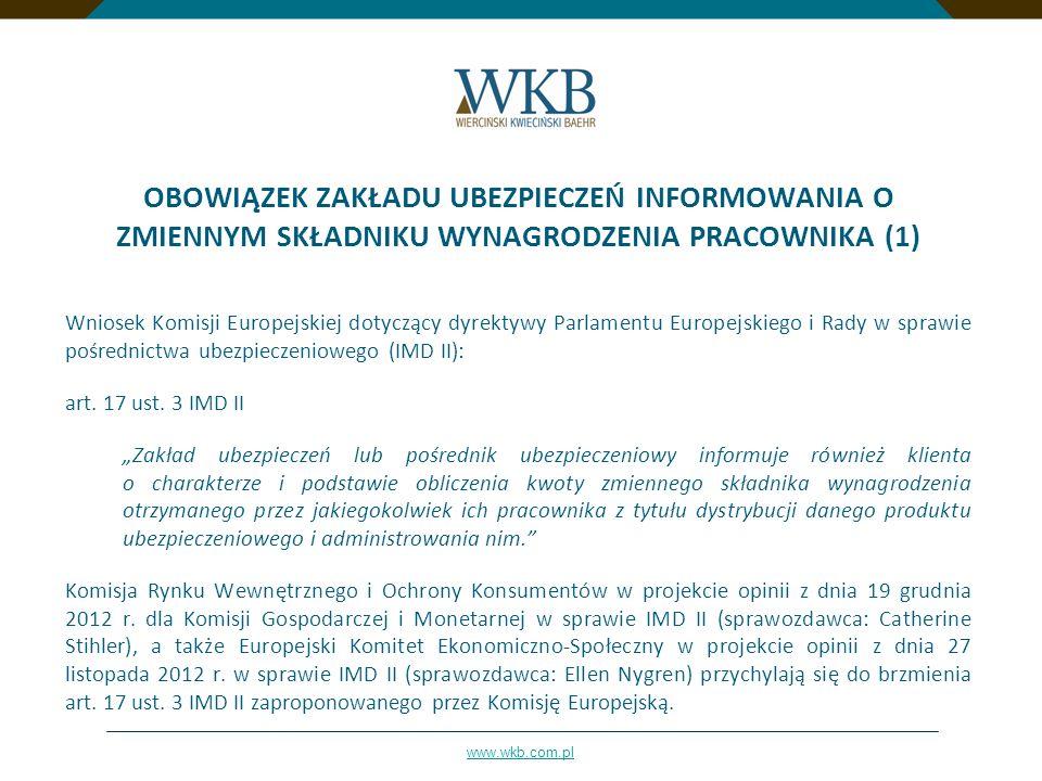 www.wkb.com.pl OBOWIĄZEK ZAKŁADU UBEZPIECZEŃ INFORMOWANIA O ZMIENNYM SKŁADNIKU WYNAGRODZENIA PRACOWNIKA (1) Wniosek Komisji Europejskiej dotyczący dyr