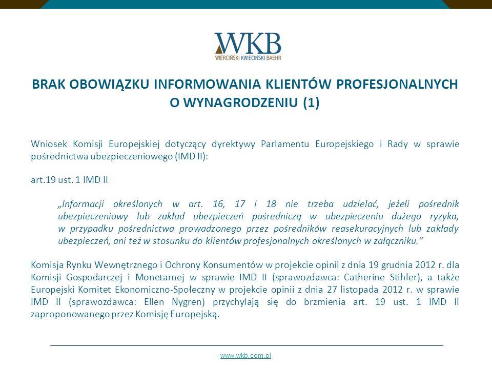 www.wkb.com.pl BRAK OBOWIĄZKU INFORMOWANIA KLIENTÓW PROFESJONALNYCH O WYNAGRODZENIU (1) Wniosek Komisji Europejskiej dotyczący dyrektywy Parlamentu Eu