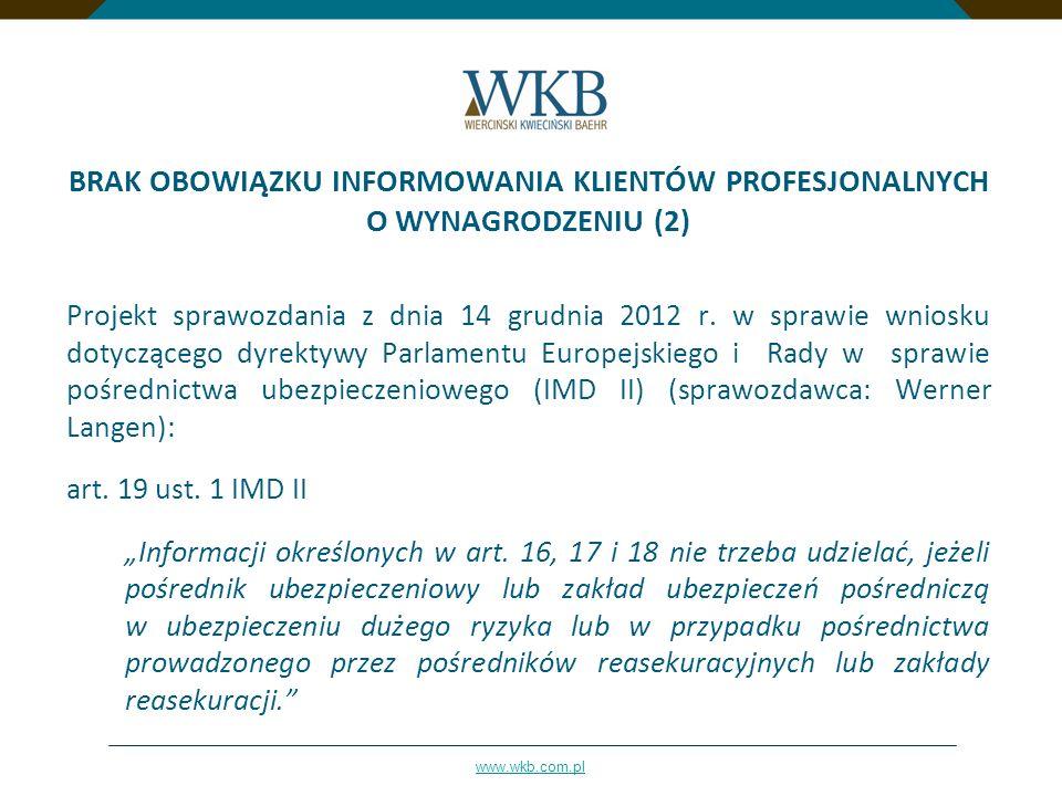 www.wkb.com.pl BRAK OBOWIĄZKU INFORMOWANIA KLIENTÓW PROFESJONALNYCH O WYNAGRODZENIU (2) Projekt sprawozdania z dnia 14 grudnia 2012 r. w sprawie wnios