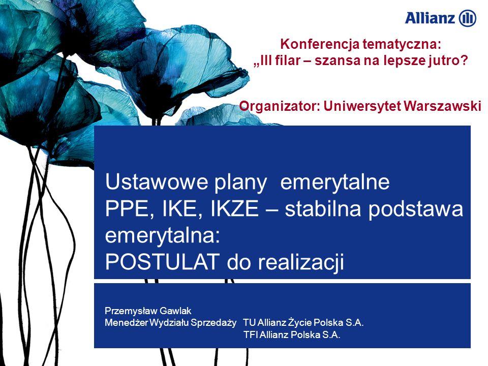 © Allianz SE 2012 TU Allianz Życie S.A./ TFI Allianz Polska S.A. Przemysław Gawlak 1 PGE Dystrybucja Sp. z o.o. Praktyczne Aspekty Obsługi Pracownicze