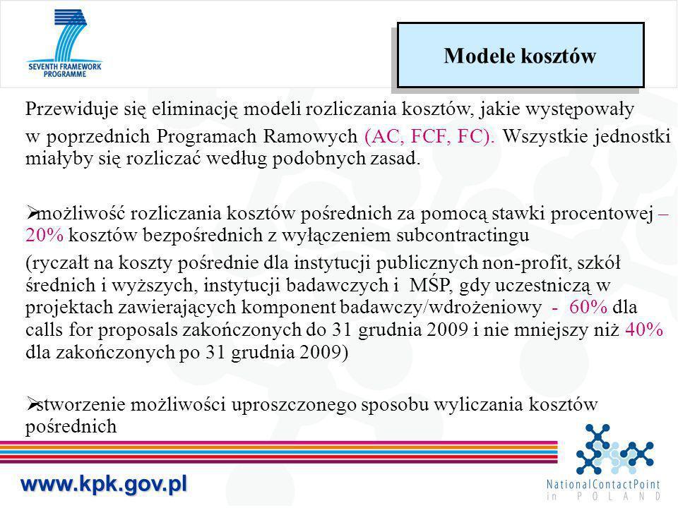www.kpk.gov.pl Przewiduje się eliminację modeli rozliczania kosztów, jakie występowały w poprzednich Programach Ramowych (AC, FCF, FC). Wszystkie jedn