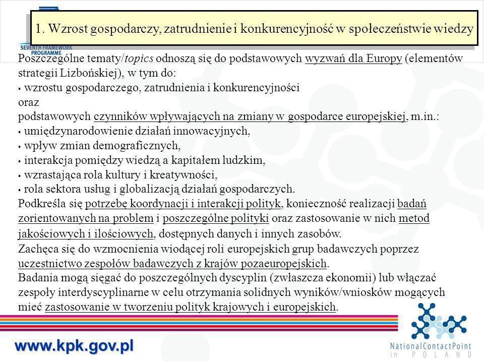 www.kpk.gov.pl 1. Wzrost gospodarczy, zatrudnienie i konkurencyjność w społeczeństwie wiedzy Poszczególne tematy/topics odnoszą się do podstawowych wy