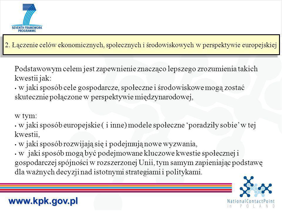 www.kpk.gov.pl 2. Łączenie celów ekonomicznych, społecznych i środowiskowych w perspektywie europejskiej Podstawowym celem jest zapewnienie znacząco l