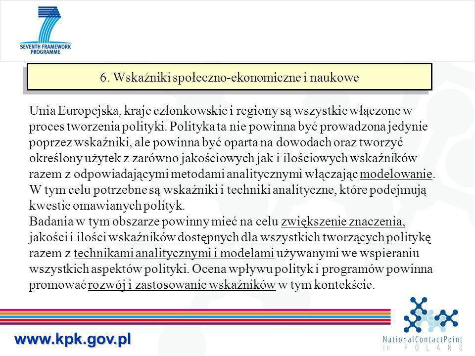 www.kpk.gov.pl 6. Wskaźniki społeczno-ekonomiczne i naukowe Unia Europejska, kraje członkowskie i regiony są wszystkie włączone w proces tworzenia pol