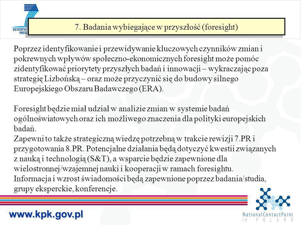 www.kpk.gov.pl 7. Badania wybiegające w przyszłość (foresight) Poprzez identyfikowanie i przewidywanie kluczowych czynników zmian i pokrewnych wpływów