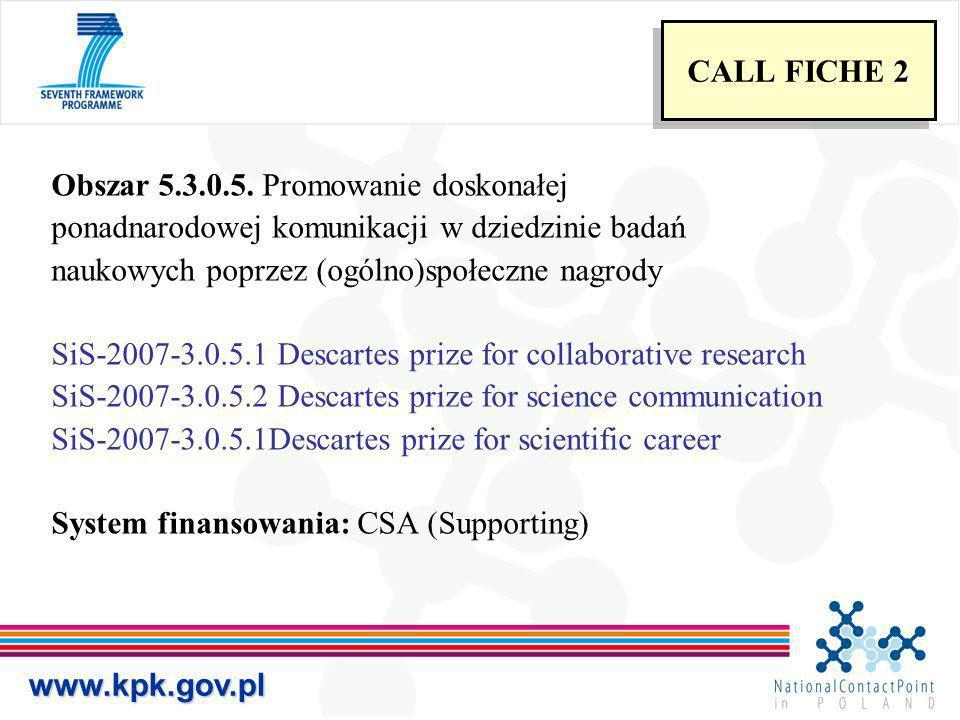 Obszar 5.3.0.5. Promowanie doskonałej ponadnarodowej komunikacji w dziedzinie badań naukowych poprzez (ogólno)społeczne nagrody SiS-2007-3.0.5.1 Desca