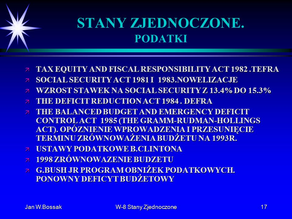 Jan W.BossakW-8 Stany Zjednoczone17 STANY ZJEDNOCZONE. PODATKI ä TAX EQUITY AND FISCAL RESPONSIBILITY ACT 1982.TEFRA ä SOCIAL SECURITY ACT 1981 I 1983