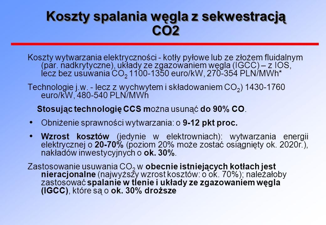 Koszty spalania węgla z sekwestracją CO2 Koszty wytwarzania elektryczności - kotły pyłowe lub ze złożem fluidalnym (par. nadkrytyczne), układy ze zgaz