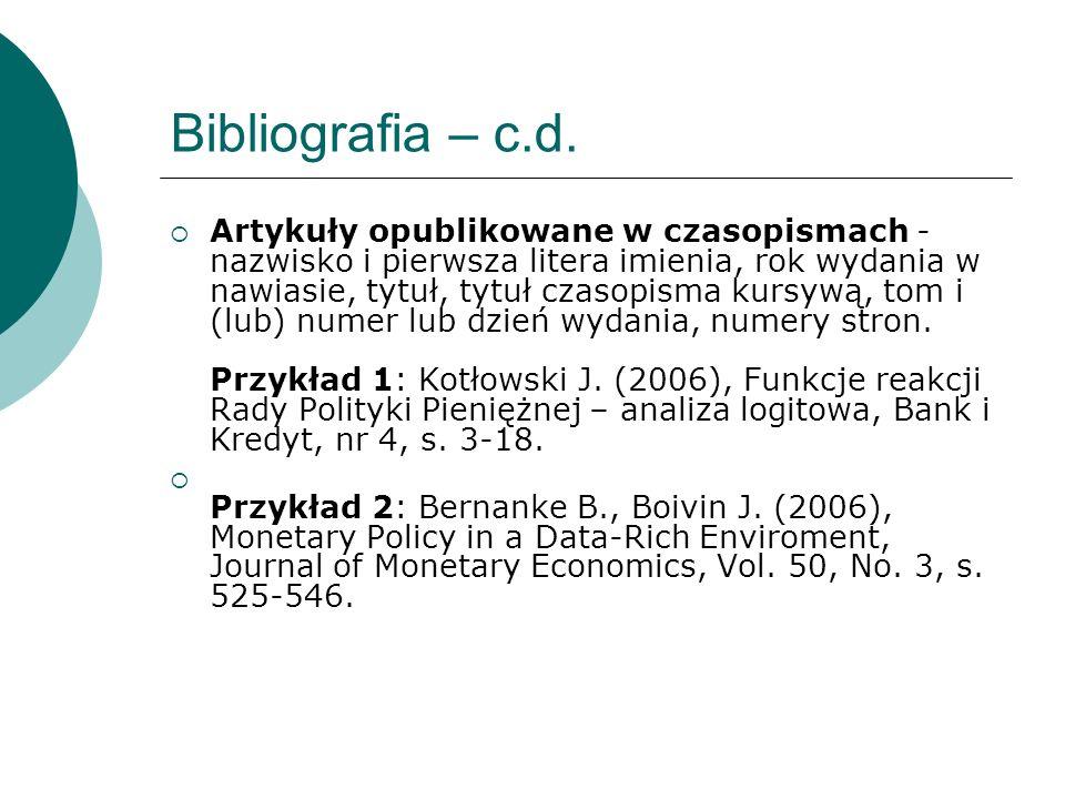 Bibliografia – c.d. Artykuły opublikowane w czasopismach - nazwisko i pierwsza litera imienia, rok wydania w nawiasie, tytuł, tytuł czasopisma kursywą